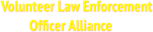 Volunteer Law Enforcement           Officer Alliance